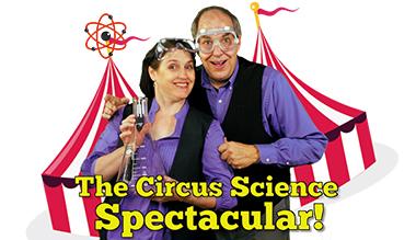 Circus Science Spectacular